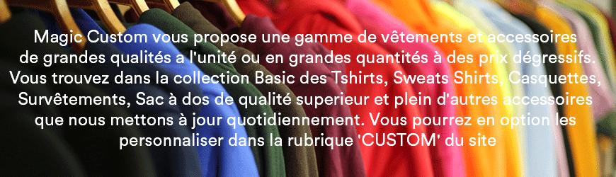 Collection Basic T-shirt, Sweat et Accessoires |magic-custom.Com